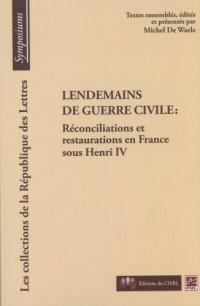 Lendemains de Guerre Reconcilisation et Restauration en France Sous Henri IV