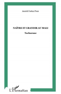 Naître et Grandir au Mali Tacharane