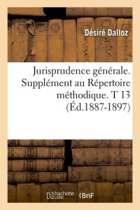 Jurisprudence Generale  T 13  ed 1887 1897