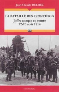 Aout 1914 - Joffre Attaque au Centre