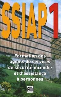 SSIAP 1 : Formation Agent de Service de Sécurité Incendie et d'Assistance à Personnes