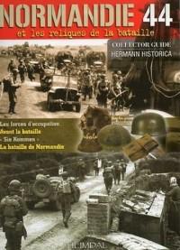 Normandie 1944 reliques du champ de bataille
