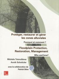 Protéger, restaurer et gérer les zones alluviales : Pourquoi et comment ?