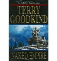 Naked Empire (Sword of Truth (Hardcover)) Goodkind, Terry ( Author ) Jul-21-2003 Hardcover