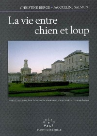 La vie entre chien et loup : Hôpital Lariboisière, Paris - Le service de réanimation postopératoire et traumatologique