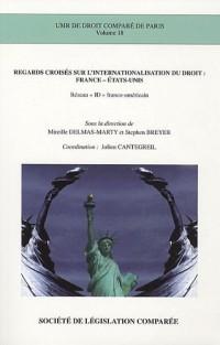 Regards croisés sur l'internationalisation du droit : France-Etats-Unis : Réseau