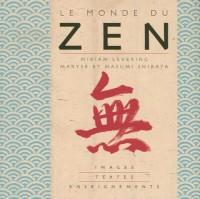 Le monde du zen : Images, textes et enseignements