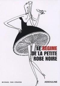Le régime de la petite robe noire
