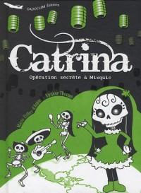 Catrina : opération secrète à Mixquic