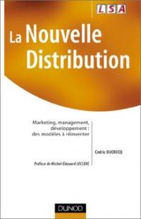 La nouvelle distribution : Marketing - Management - Développement, des modèles à réinventer