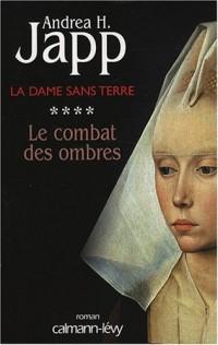 La Dame sans terre, Tome 4 : Le combat des ombres