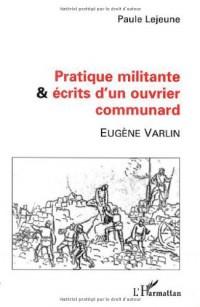 Pratique militante & écrits d'un ouvrier communard