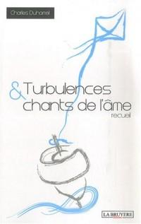 Turbulences et chants de l'âme