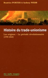 Histoire du trade-unionisme. Les origines-La période révolutionnaire (1799-1842)