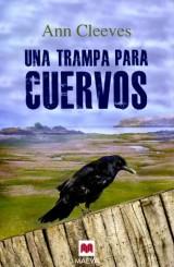 Una Trampa Para Cuervos/The Crow Trap: Una Caso Para Vera Stanhope Una Inspectora Poco Convencional