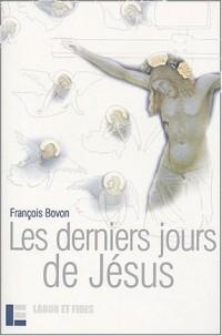 Les Derniers Jours de Jésus : Textes et Événements