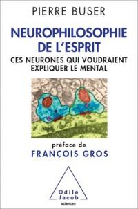 Neurophilosophie de l'esprit : Ces neurones qui voudraient expliquer le mental