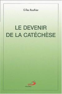 Le devenir de la catéchèse