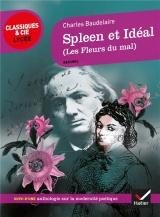 Spleen et Idéal (Les Fleurs du Mal): suivi d'une anthologie sur La modernité poétique [Poche]