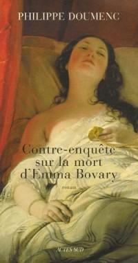 Contre-enquête sur la mort d'Emma Bovary
