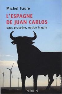 L'Espagne de Juan Carlos : Pays prospère, nation fragile