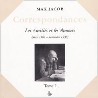 Correspondances : Tome 1, Les Amitiés et les Amours (avril 1901 - novembre 1933)