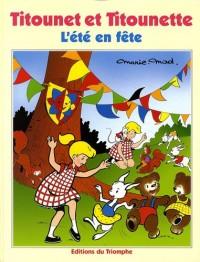 Titounet et Titounette, Tome 16 : L'été en fête