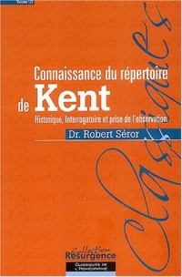 Connaissances du repertoire de Kent : Tome 1, Historique, interrogatoire et prise de l'observation