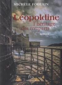Léopoldine, l'héritage des remparts