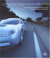 L'Annuel du design automobile 2004 : Le guide mondial des études de style et des nouvelles automobiles