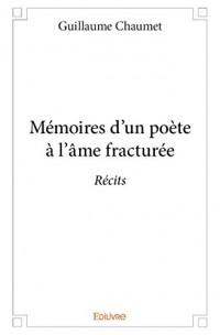 Memoires d'un Poete a l'Ame Fracturee