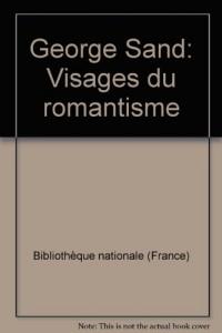 George Sand : Exposition, Bibliothèque nationale, Paris, 27 janvier-10 avril 1977