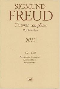 Oeuvres complètes Psychanalyse : Volume 16 : 1921-1923, Psychologie des masses, Le moi et la ça, Autres textes