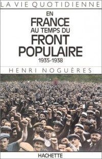 En France au temps du Front Populaire : 1935-1938