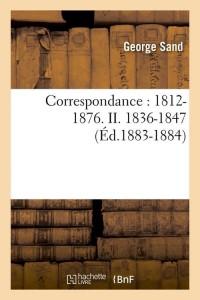 Correspondance  II  1836 1847 ed 1883 1884