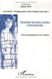 Femmes handicapées citoyennes : Actes du Forum du 25 novembre 2003 Hôtel de Ville de Paris