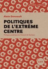 Politiques de l'extrême centre [Poche]