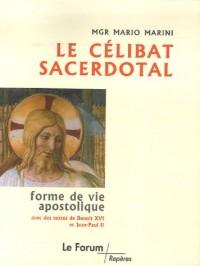 Le célibat sacerdotal, apostolica vivendi forma : Avec des textes de Benoît XVI et de Jean-Paul II