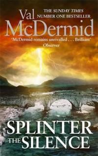 Splinter the Silence : Tony Hill 09