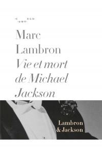 Vie et mort de Michael Jackson