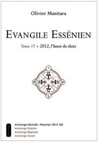 Evangile essenien t17 - 2012, l'heure du choix