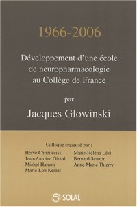 1966-2006 : développement d'une école de neuropharmacologie au Collège de France