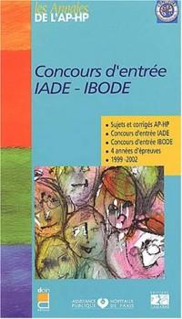 Concours d'entrée IADE - IBODE : Sujets et corrigés 1999-2002