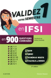 Validez votre semestre 1 en IFSI en 900 questions corrigées: QCM, QROC, schémas muets, calculs de doses - UE 1.1, 1.3, 2.1, 2.2, 2.4, 2.10, 2.11, 3.1, 4.1