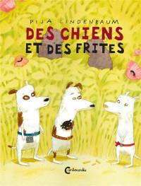 Des chiens et des frites