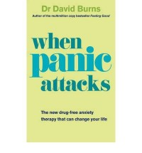 [ WHEN PANIC ATTACKS A NEW DRUG-FREE THERAPY TO BEAT CHRONIC SHYNESS, ANXIETY AND PHOBIAS BY BURNS, DAVID D.](AUTHOR)PAPERBACK