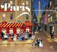 PAris jours heureux - Paris happy Days