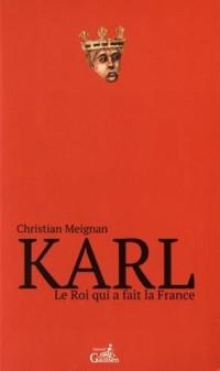 Karl : Le roi qui a fait la France
