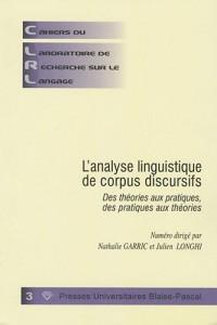 Cahiers du laboratoire de recherche sur le langage, N° 3 : L'analyse linguistique de corpus discursifs : Des théories aux pratiques, des pratiques aux théories