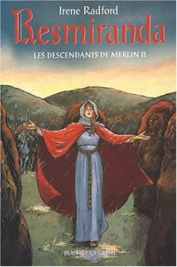 Les descendants de Merlin, Tome 2 : Resmiranda